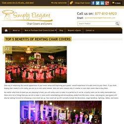 Top 5 Benefits of Renting Chair Covers — Simply Elegant