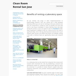Benefits of renting a Laboratory space - Clean Room Rental San Jose