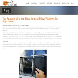 Top Reasons Why You Need to Install New Windows for Your Home