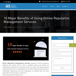 10 Major Benefits of Using Online Reputation Management Services