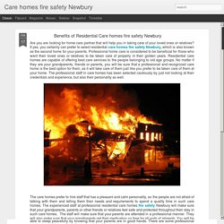 Care homes fire safety Newbury: Benefits of Residential Care homes fire safety Newbury