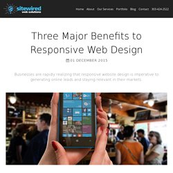 Three Major Benefits to Responsive Web Design