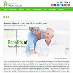 Benefits of Reverse Home Loans - Z Reverse Mortgage