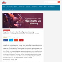 Reap More Benefits out of Music Rights and Licensing