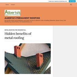 Hidden benefits of metal roofing – Alberta's Permanent Roofing