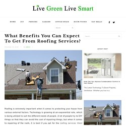 What Benefits You Can Expect To Get From Roofing Services?