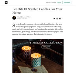 Benefits Of Scented Candles For Your Home - Aakash Sharma - Medium