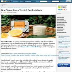 Benefits and Uses of Scented Candles in India by Avinash Kaur