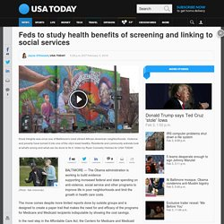Feds to study health benefits of screening and linking to social services