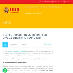 Top Benefits of Hiring Packing and Moving Services in Bangalore