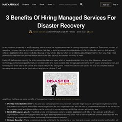 3 Benefits Of Hiring Managed Services For Disaster Recovery