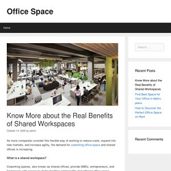 Know More about the Real Benefits of Shared Workspaces