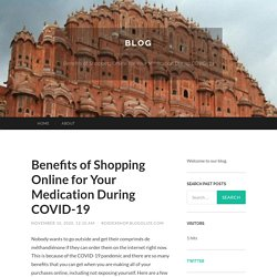 Benefits of Shopping Online for Your Medication During COVID-19