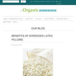 Benefits of Shredded Latex Pillows
