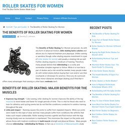The Benefits of Roller Skating For Women - Reviews of 2016