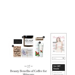 Beauty Benefits of Coffee for Skincare