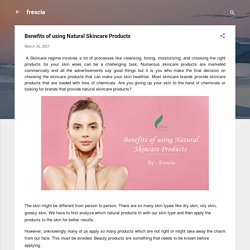 Benefits of using Natural Skincare Products