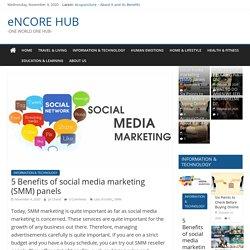 5 Benefits of social media marketing (SMM) panels - eNCORE HUB