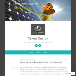 Have you Got these Benefits of Solar Power? – Trione Energy