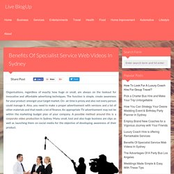 Benefits Of Specialist Service Web Videos In Sydney