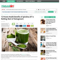 12 Proven Health Benefits of Spirulina (#7 is Nothing Short of Outrageous!)
