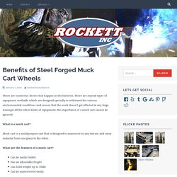Benefits of Steel Forged Muck Cart Wheels
