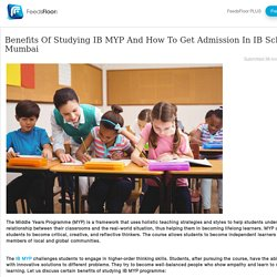 Benefits Of Studying IB MYP And How To Get Admission In IB School In Mumbai
