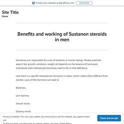 Benefits and working of Sustanon steroids inmen