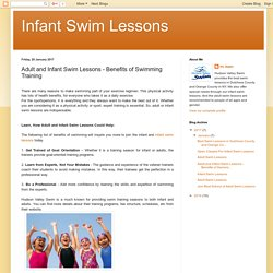Infant Swim Lessons: Adult and Infant Swim Lessons - Benefits of Swimming Training