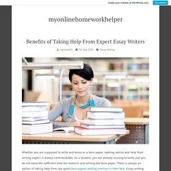 Benefits of Taking Help From Expert Essay Writers
