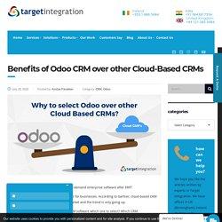 Benefits of Odoo CRM over other Cloud-Based CRMs - Target Integration