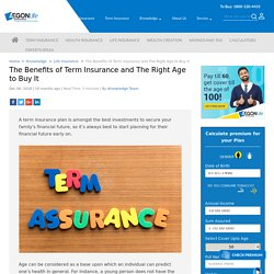 The Benefits of Term Insurance and The Right Age to Buy It