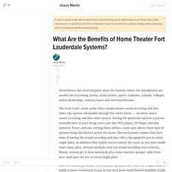 What Are the Benefits of Home Theater Fort Lauderdale Systems?