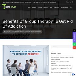 What are the benefits of group therapy to get rid of addiction