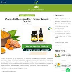 What are the Hidden Benefits of Turmeric Curcumin Capsules?