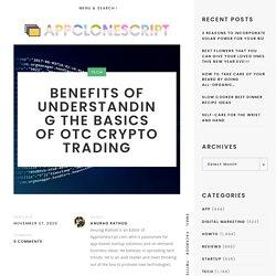 Benefits of Understanding the Basics of OTC Crypto Trading