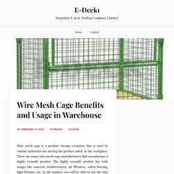 Wire Mesh Cage Benefits and Usage in Warehouse – E-Deck1