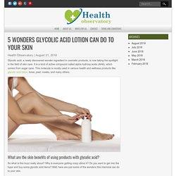 5 Benefits of Using Glycolic Acid Lotion