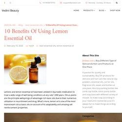 Top 10 benefits of using lemon essential oil