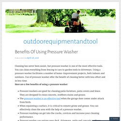 Benefits Of Using Pressure Washer – outdoorequipmentandtool
