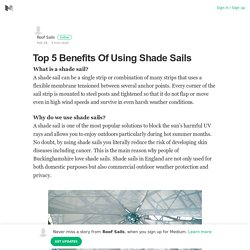 Top 5 Benefits Of Using Shade Sails