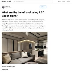 What are the benefits of using LED Vapor Tight?