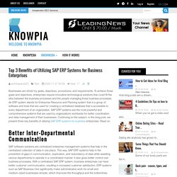 Top 3 Benefits of Utilizing SAP ERP Systems for Business Enterprises Knowpia