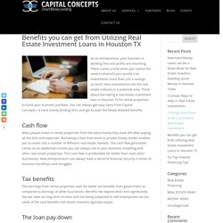 Benefits you can get from Utilizing Real Estate Investment Loans in Houston TX - Capital Concepts