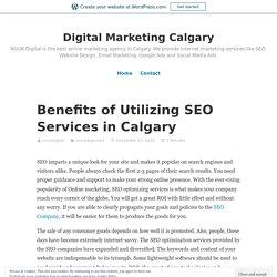 Benefits of Utilizing SEO Services in Calgary – Digital Marketing Calgary