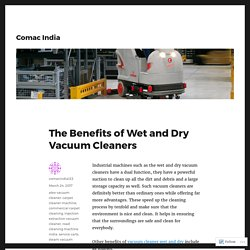 The Benefits of Wet and Dry Vacuum Cleaners