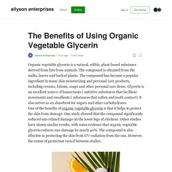 The Benefits of Using Organic Vegetable Glycerin
