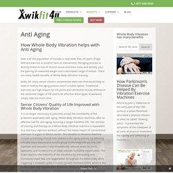 Anti-Aging Benefits of Vibration Training - Kwikfit4u Canada