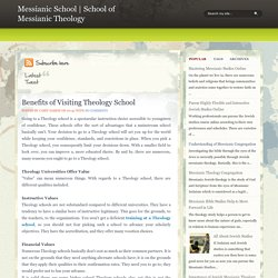 Benefits of Visiting Theology School ~ Messianic School
