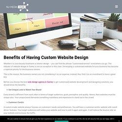 Benefits of Having Custom Website Design - Numediahub